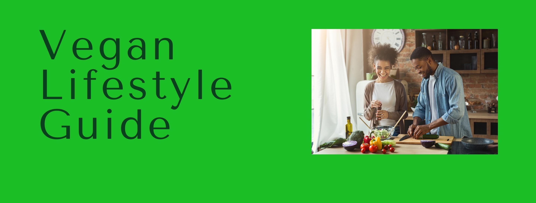 Vegan Lifestyle Guide