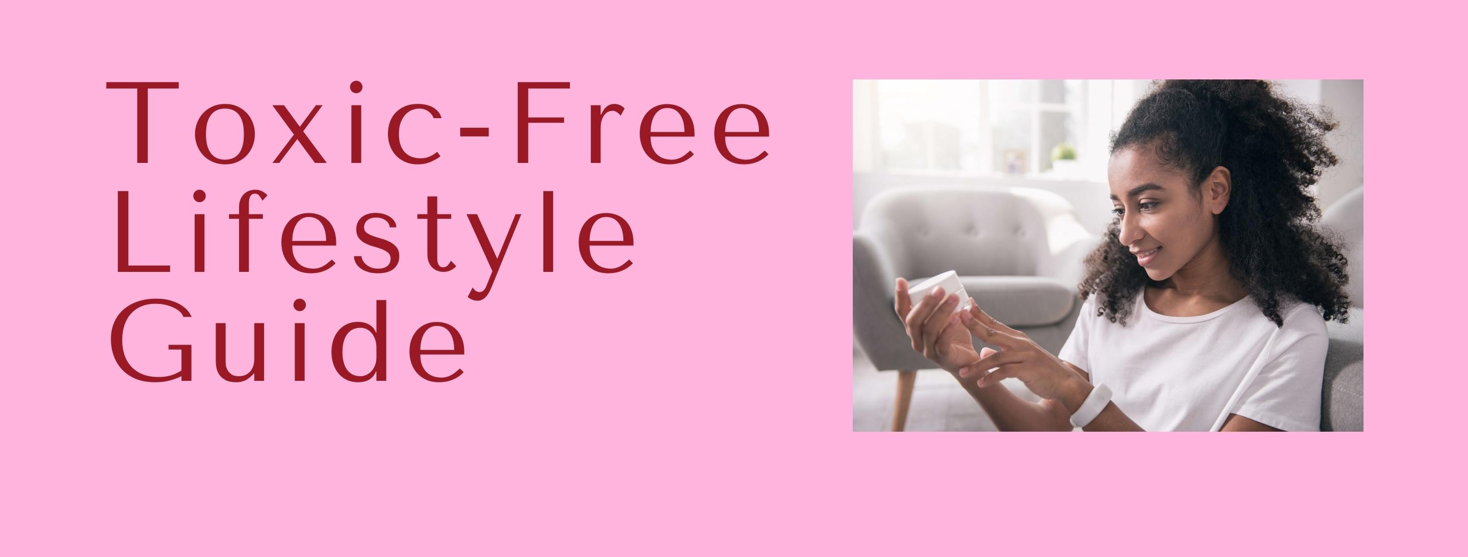 Toxic Free Lifestyle Guide